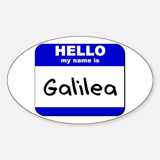 hello my name is galilea Oval Decal