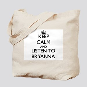 Keep Calm and listen to Bryanna Tote Bag