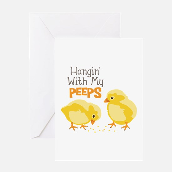 Hangin With My PEEPS Greeting Cards