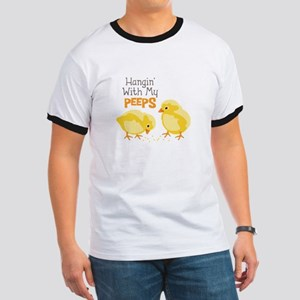 Hangin With My PEEPS T-Shirt