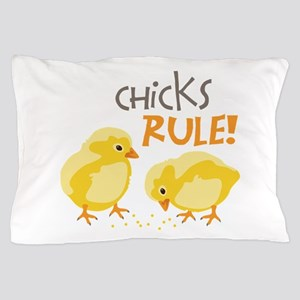 Chicks RULE! Pillow Case