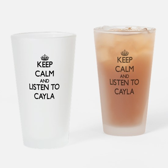 Keep Calm and listen to Cayla Drinking Glass