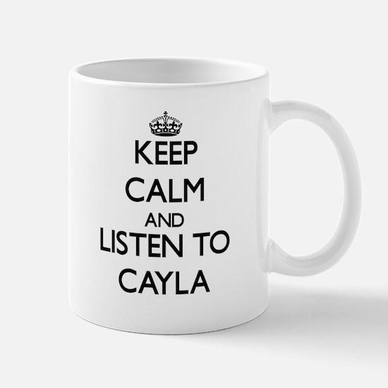 Keep Calm and listen to Cayla Mugs