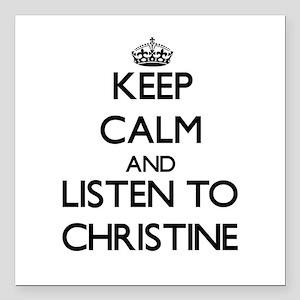 Keep Calm and listen to Christine Square Car Magne