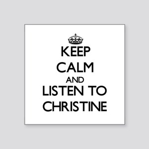 Keep Calm and listen to Christine Sticker