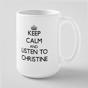 Keep Calm and listen to Christine Mugs