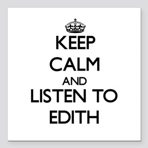 """Keep Calm and listen to Edith Square Car Magnet 3"""""""