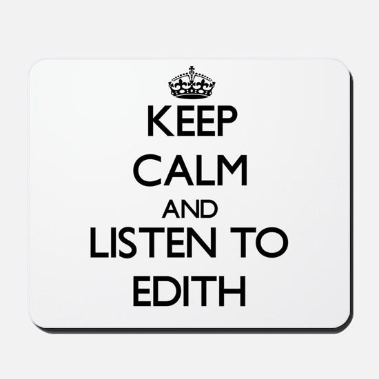 Keep Calm and listen to Edith Mousepad