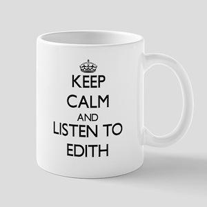 Keep Calm and listen to Edith Mugs
