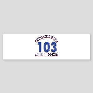 Will act 103 when i feel it Sticker (Bumper)