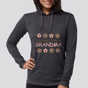 IM GOING TO BE A GRANDMA Long Sleeve T-Shirt