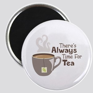 Theres Always Time For Tea Magnets