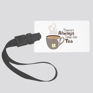 Theres Always Time For Tea Luggage Tag