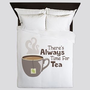 Theres Always Time For Tea Queen Duvet