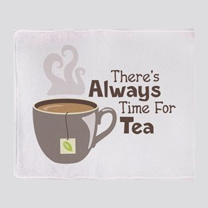 Theres Always Time For Tea Throw Blanket
