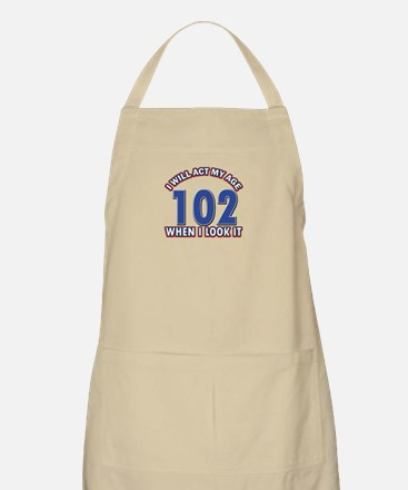 Will act 102 when i feel it Apron