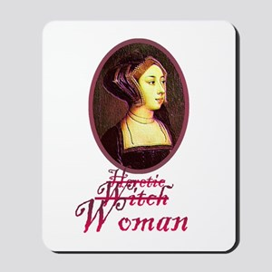 Anne Boleyn - Heretic/Witch/W Mousepad