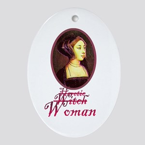 Anne Boleyn - Heretic/Witch/W Oval Ornament