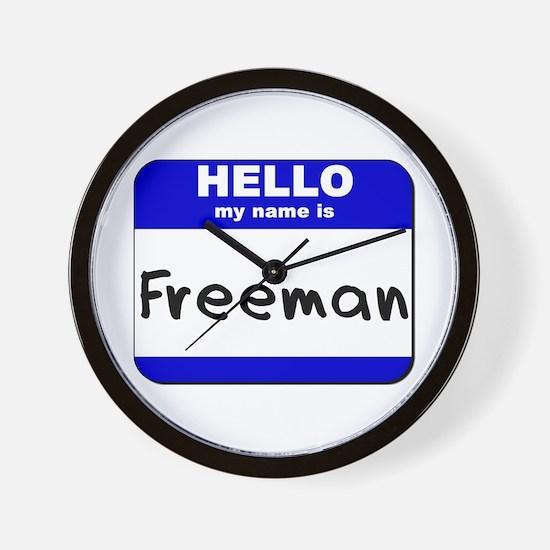 hello my name is freeman  Wall Clock