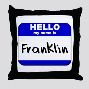 hello my name is franklin  Throw Pillow