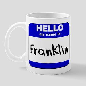 hello my name is franklin  Mug
