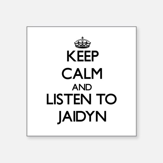 Keep Calm and listen to Jaidyn Sticker
