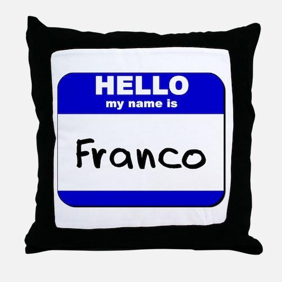 hello my name is franco  Throw Pillow
