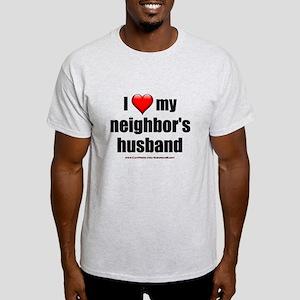 """Love My Neighbor's Husband"" Light T-Shirt"