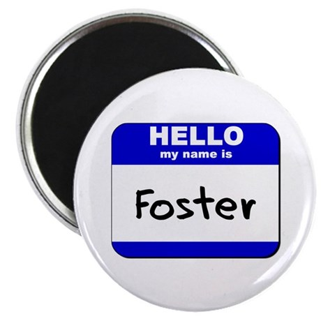 hello my name is foster Magnet