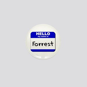 hello my name is forrest Mini Button
