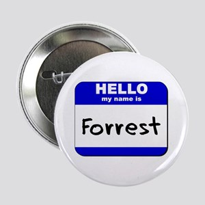 hello my name is forrest Button