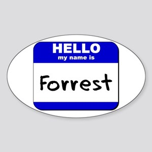 hello my name is forrest Oval Sticker