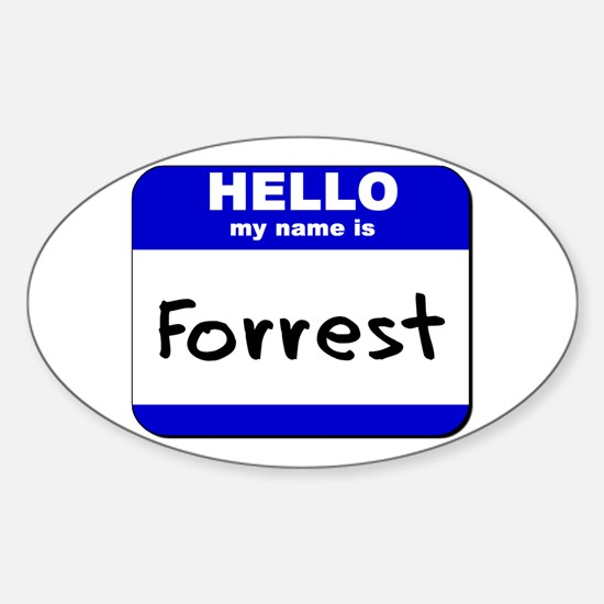 hello my name is forrest Oval Decal
