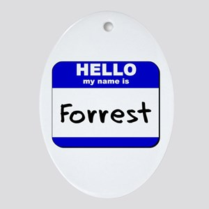 hello my name is forrest  Oval Ornament