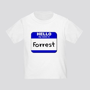 hello my name is forrest Toddler T-Shirt