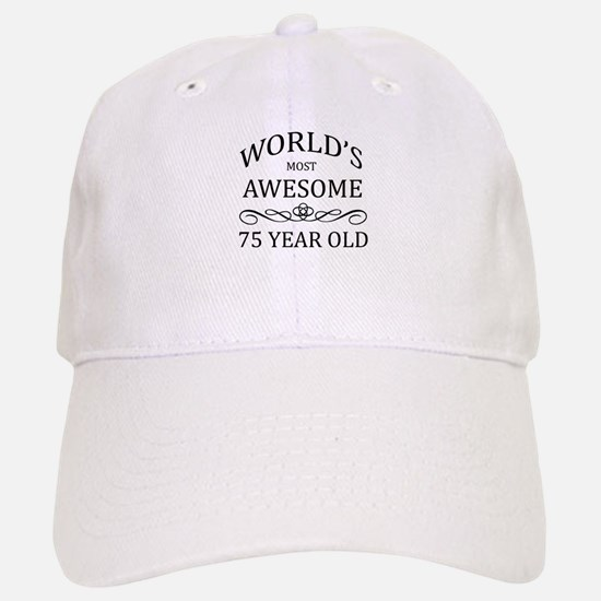 World's Most Awesome 75 Year Old Baseball Baseball Cap