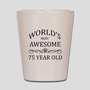 World's Most Awesome 75 Year Old Shot Glass
