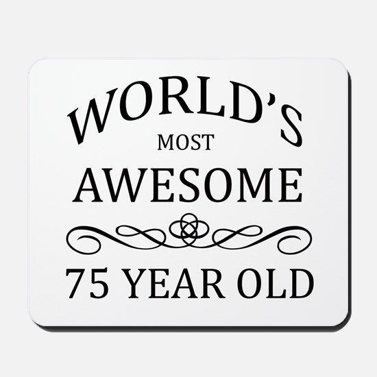 World's Most Awesome 75 Year Old Mousepad