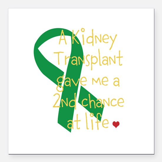 "2nd Chance At Life (Kidney) Square Car Magnet 3"" x"