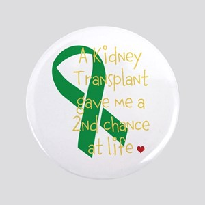 """2nd Chance At Life (Kidney) 3.5"""" Button"""