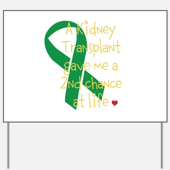 2nd Chance At Life (Kidney) Yard Sign