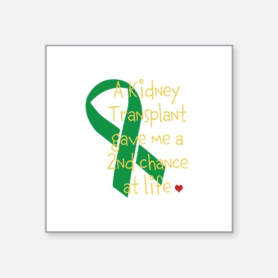 """2nd Chance At Life (Kidney) Square Sticker 3"""" x 3"""""""