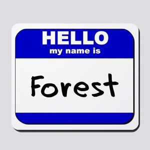 hello my name is forest  Mousepad
