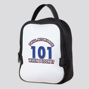 Will act 101 when i feel it Neoprene Lunch Bag