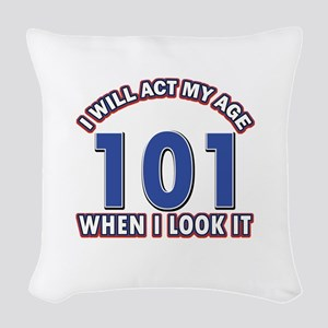 Will act 101 when i feel it Woven Throw Pillow
