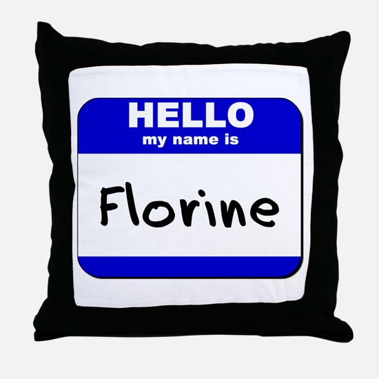 hello my name is florine  Throw Pillow
