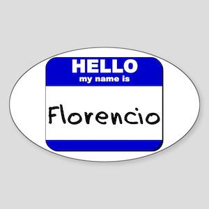 hello my name is florencio Oval Sticker