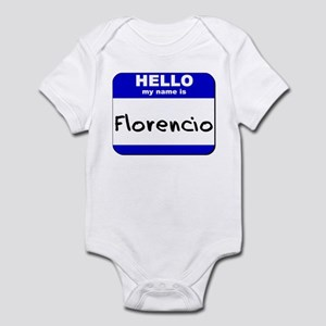 hello my name is florencio  Infant Bodysuit
