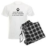 Leave me alone today dog Men's Light Pajamas