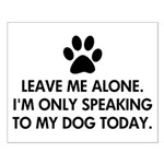 Leave me alone today dog Small Poster